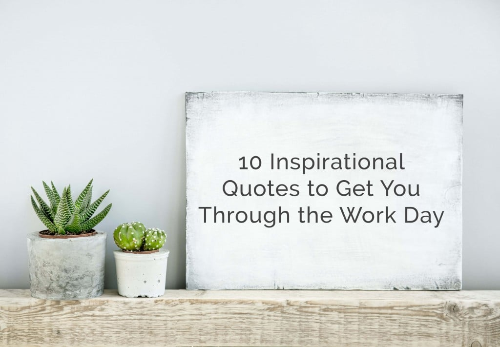 Day To Day Inspirational Quotes: 10 Inspirational Movie Quotes To Get You Through The Work Day