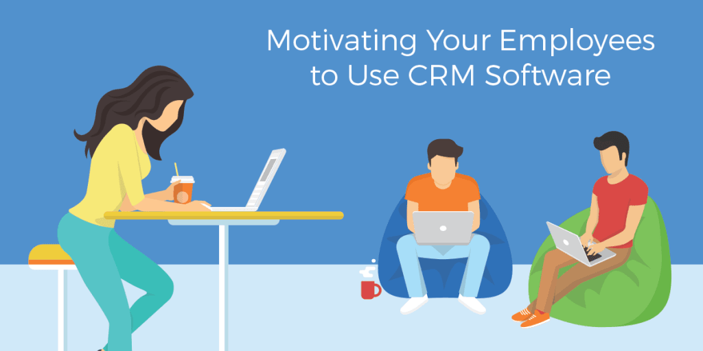 6 Ways To Get Your Employees to Use CRM Software | 1CRM Software