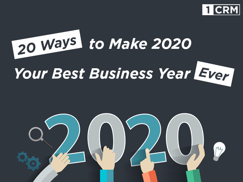 ways to make-2020-best-business-year-ever_1CRM